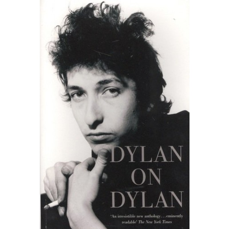 Dylan on Dylan. The Essential Interviews
