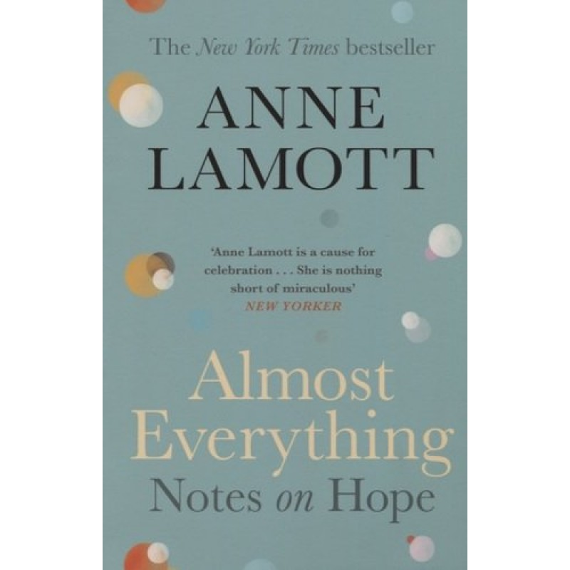 Almost Everything. Notes on Hope