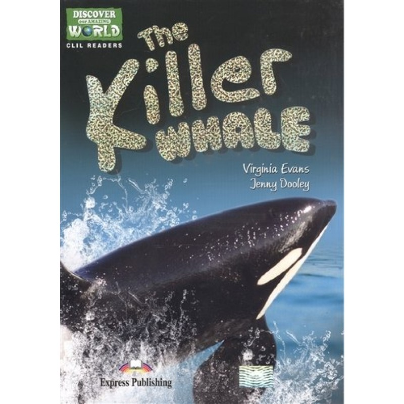 The Killer Whale (Discover Our Amazing World) Teachers Pack 1 (Daw) With Multi-Rom Pal. КДУ с диск